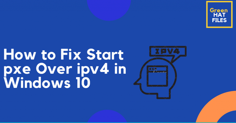 How to Fix Start pxe Over IPv4 in Windows 10